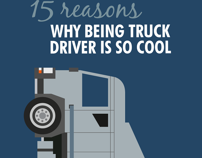 INFOGRAPHIC: 15 Reasons Why Being Truck Driver Is So Cool