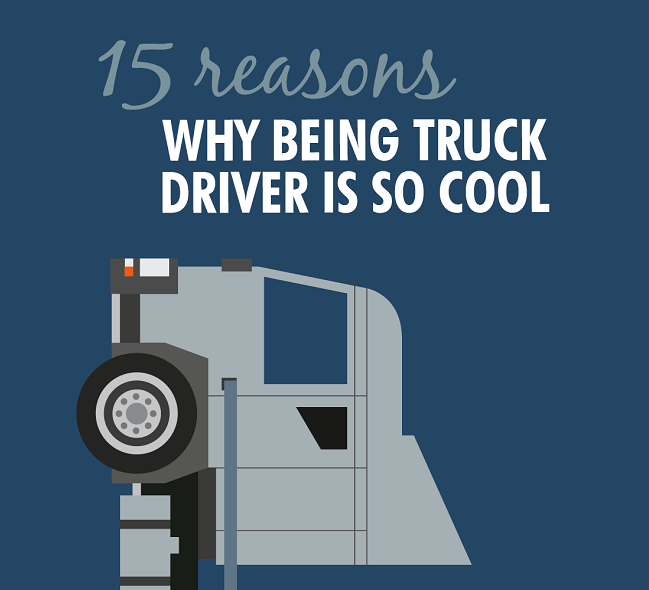 INFOGRAPHIC: 15 Reasons Why Being Truck Driver Is So Cool Cover Image