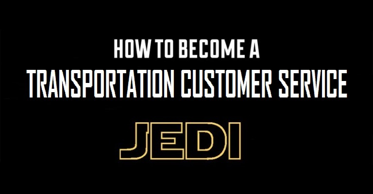 10 Secrets How To Become a Transportation Customer Service Jedi