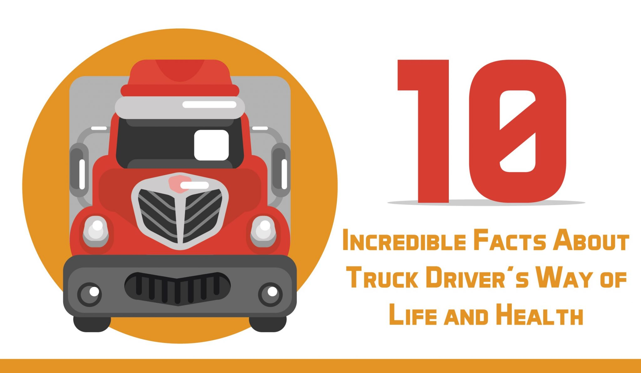 INFOGRAPHIC: 10 Incredible Facts About Truck Driver's Way of Life and Health