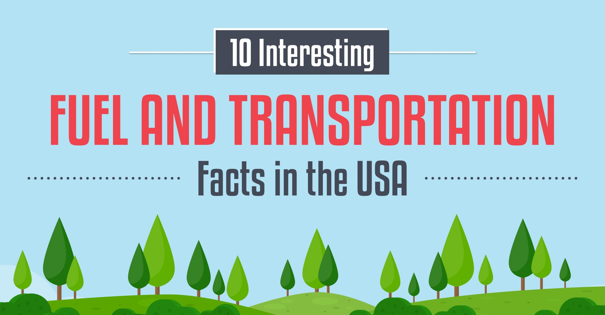 INFOGRAPHIC: 10 Interesting Fuel and Transportation Facts in the USA