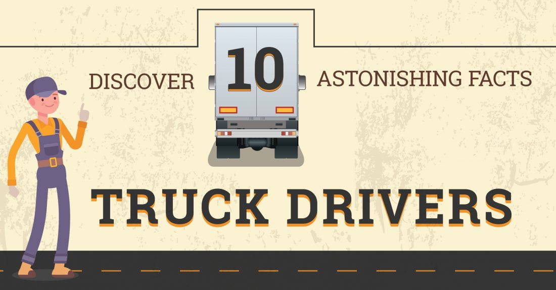 INFOGRAPHIC: Discover 10 Astonishing Facts About Truck Drivers Cover Image